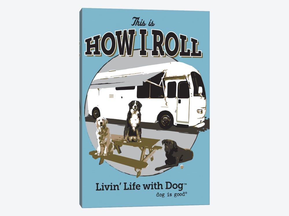 How I Roll RV by Dog is Good and Cat is Good 1-piece Canvas Art Print