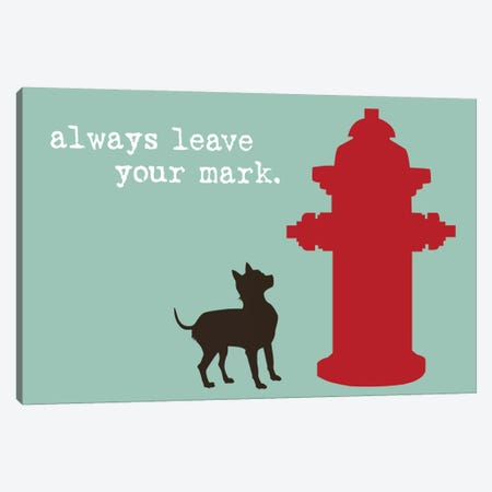 Leave Your Mark Canvas Print #DIG39} by Dog is Good and Cat is Good Canvas Art Print