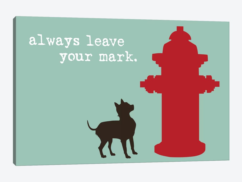 Leave Your Mark by Dog is Good and Cat is Good 1-piece Canvas Print