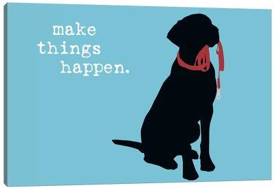 Make Things Happen Canvas Art Print