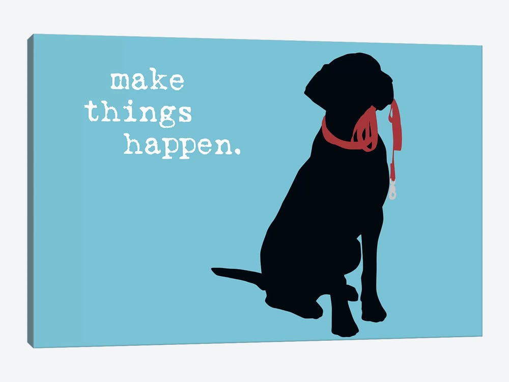 Make Things Happen by Dog is Good and Cat is Good 1-piece Canvas Art