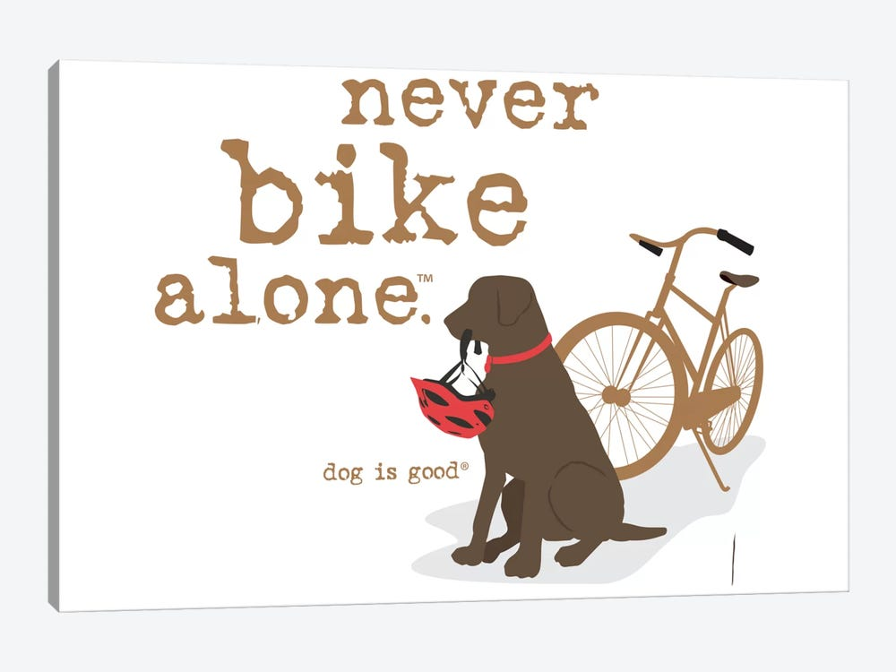 Never Bike Alone by Dog is Good and Cat is Good 1-piece Canvas Art