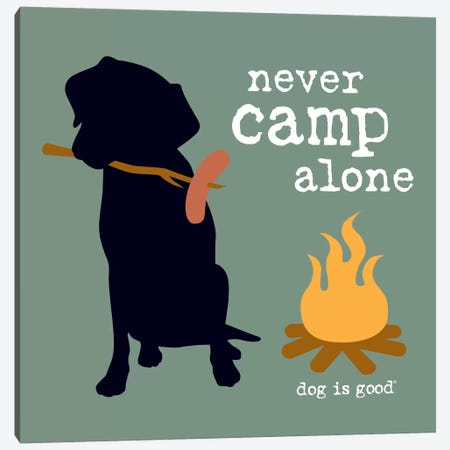 Never Camp Alone I Canvas Print #DIG50} by Dog is Good and Cat is Good Canvas Art Print