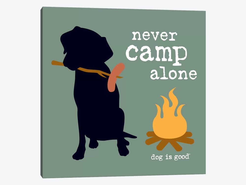 Never Camp Alone I by Dog is Good and Cat is Good 1-piece Canvas Art