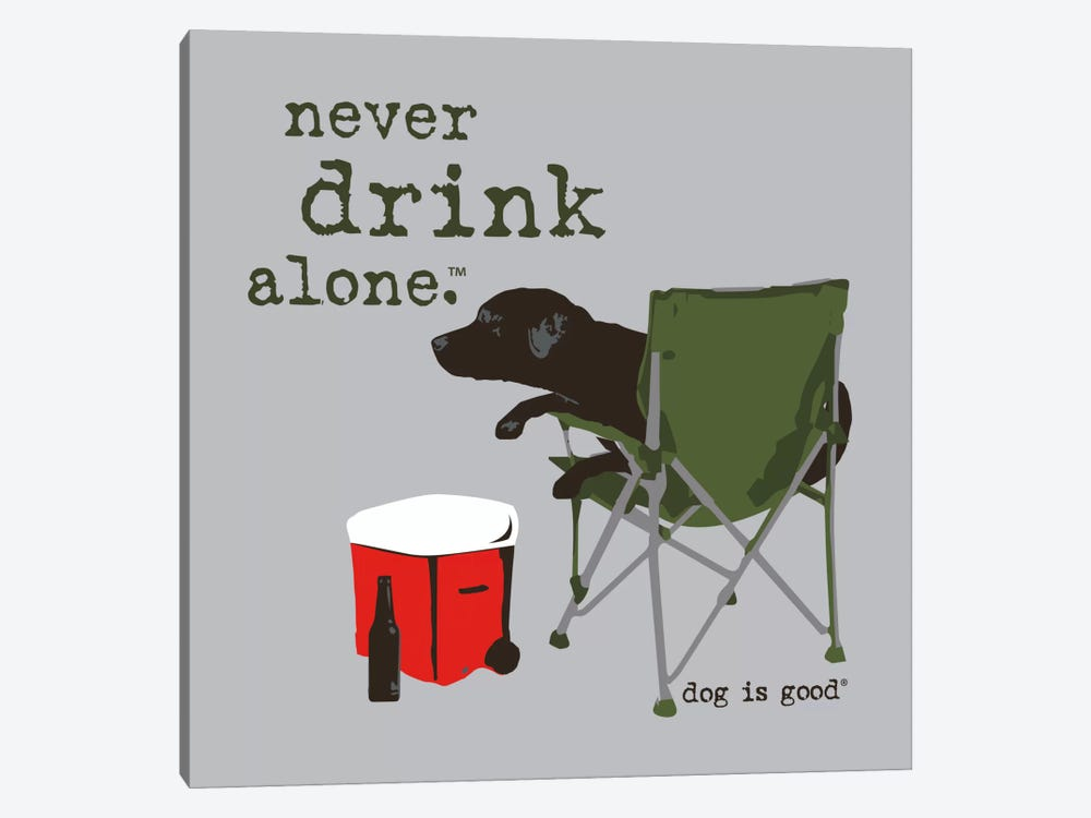 Never Drink Alone by Dog is Good and Cat is Good 1-piece Canvas Wall Art