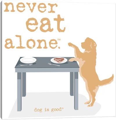 Never Eat Alone Canvas Art Print