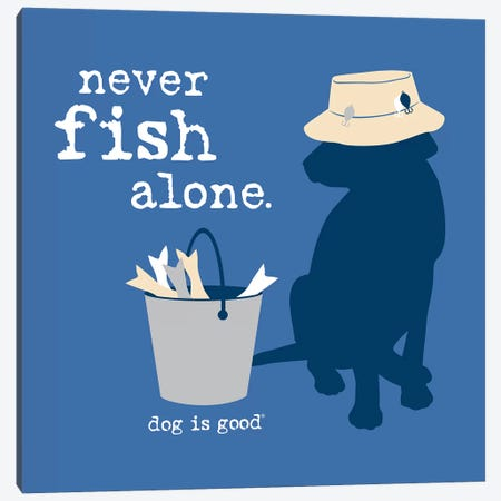 Never Fish Alone Canvas Print #DIG54} by Dog is Good and Cat is Good Canvas Wall Art