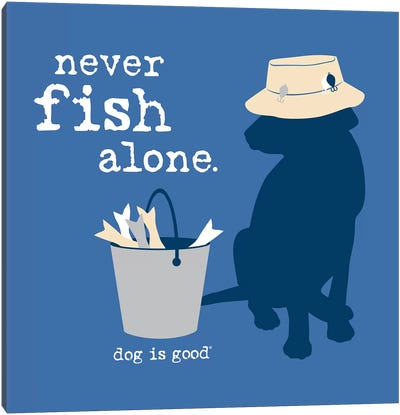 Never Fish Alone Canvas Art Print