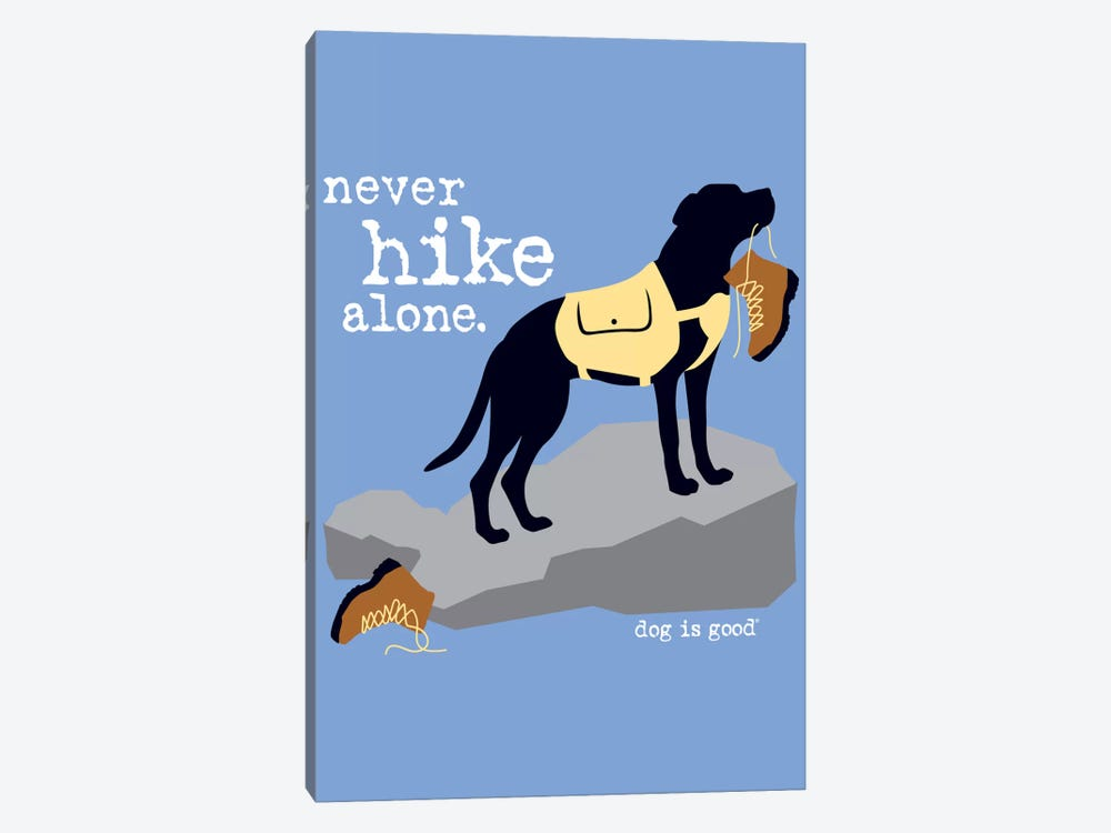 Never Hike Alone by Dog is Good and Cat is Good 1-piece Art Print