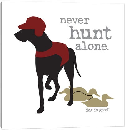 Never Hunt Alone Canvas Art Print