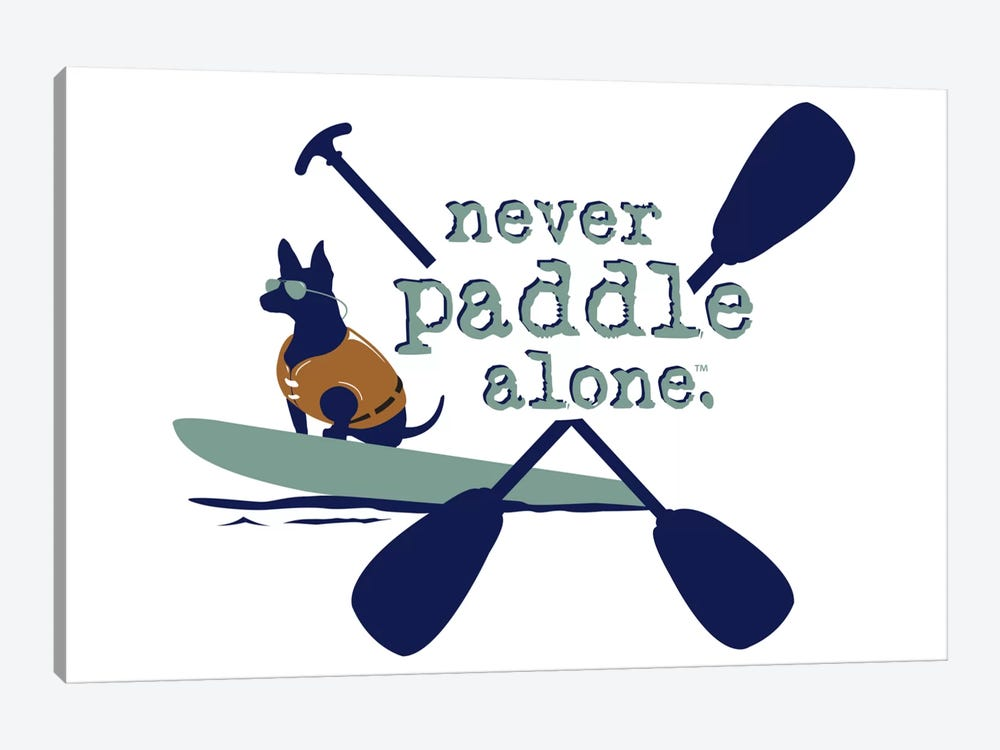 Never Paddle Alone by Dog is Good and Cat is Good 1-piece Canvas Art Print