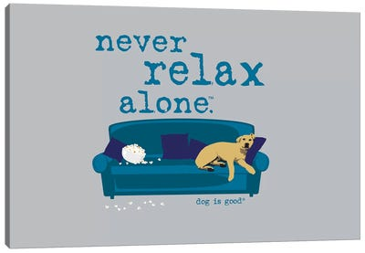 Never Relax Alone Canvas Art Print