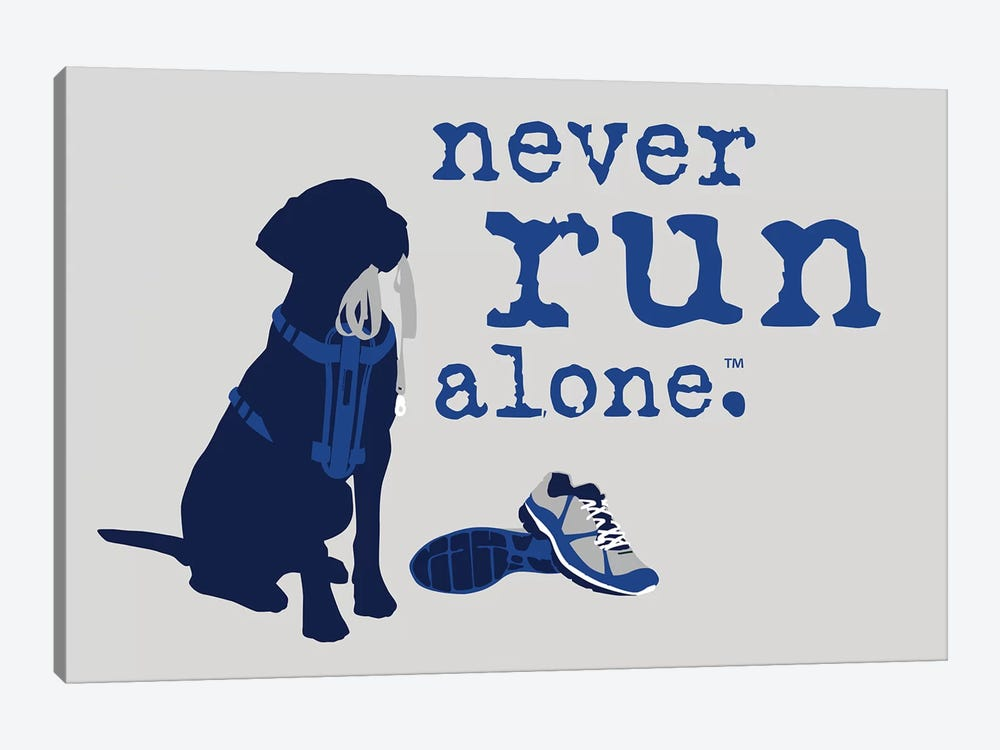 Never Run Alone by Dog is Good and Cat is Good 1-piece Art Print