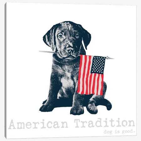 American Tradition Canvas Print #DIG5} by Dog is Good and Cat is Good Art Print