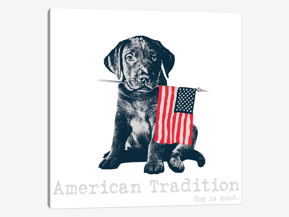 American Tradition by Dog is Good and Cat is Good 1-piece Canvas Print