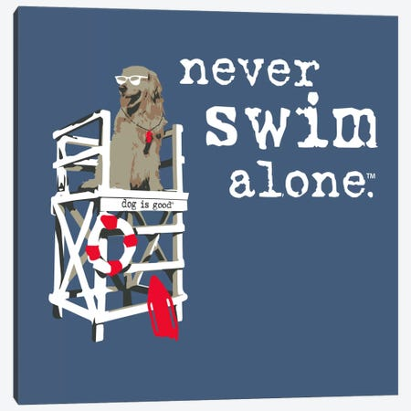 Never Swim Alone Canvas Print #DIG61} by Dog is Good and Cat is Good Canvas Wall Art