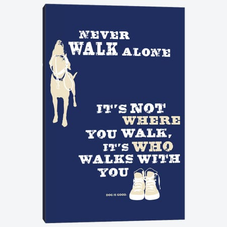 Never Walk Alone II Canvas Print #DIG65} by Dog is Good and Cat is Good Canvas Art Print