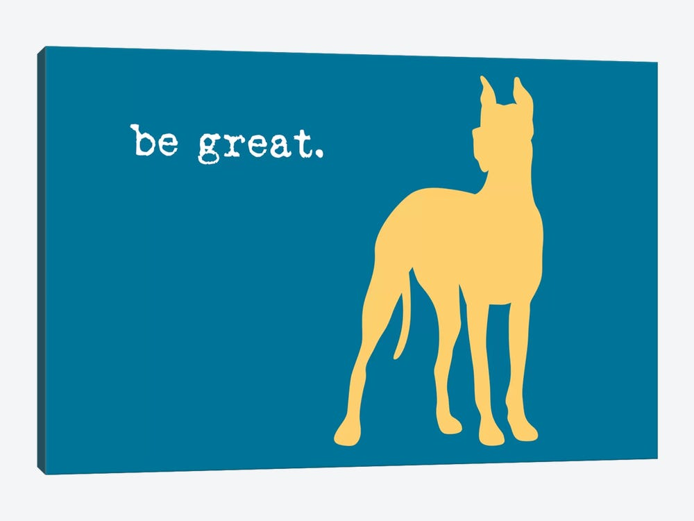 Be Great by Dog is Good and Cat is Good 1-piece Canvas Wall Art