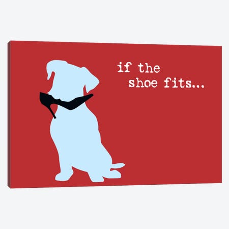 Shoe Fits I Canvas Print #DIG77} by Dog is Good and Cat is Good Canvas Artwork