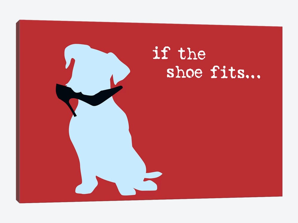Shoe Fits I by Dog is Good and Cat is Good 1-piece Canvas Print