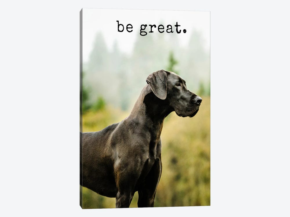 Be Great - Realistic by Dog is Good and Cat is Good 1-piece Canvas Art Print