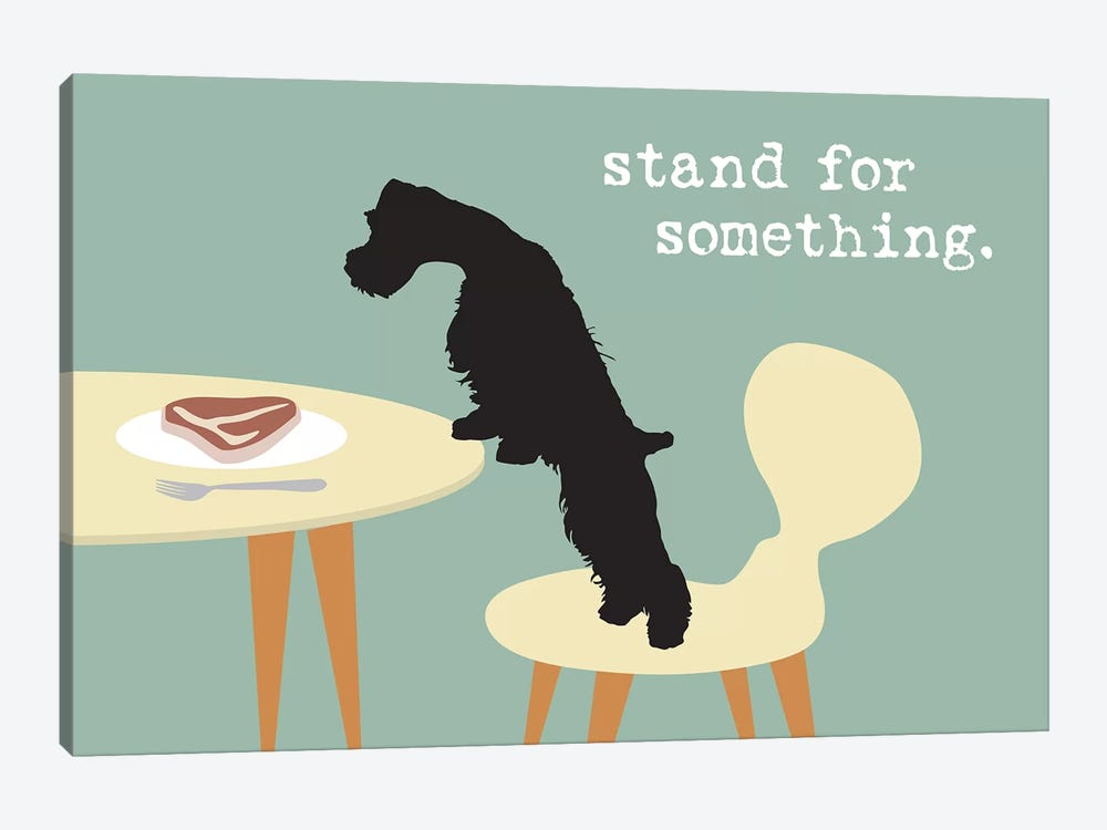 Stand For Something by Dog is Good and Cat is Good 1-piece Art Print