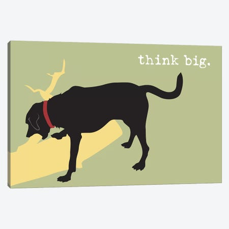 Think Big Canvas Print #DIG85} by Dog is Good and Cat is Good Art Print