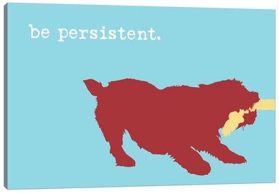 Be Persistent Canvas Art Print