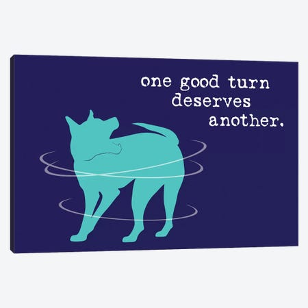 One Good Turn On Blue Canvas Print #DIG99} by Dog is Good and Cat is Good Canvas Print