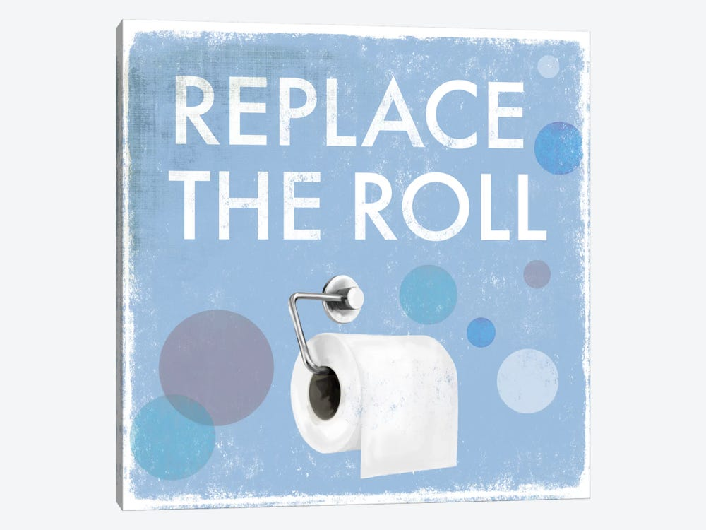 Replace The Roll by Drako Fontaine 1-piece Canvas Art