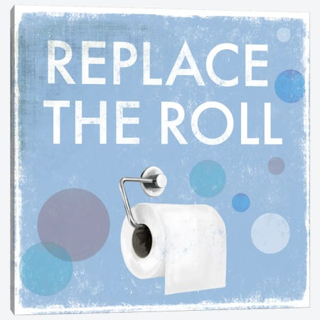 Replace The Roll Canvas Print #DKO33} by Drako Fontaine Canvas Wall Art