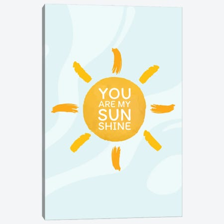 You Are My Sunshine Canvas Print #DMQ188} by Domonique Brown Canvas Art Print