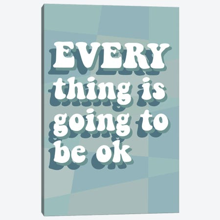 Everything OK Canvas Print #DNA50} by Delores Naskrent Canvas Wall Art