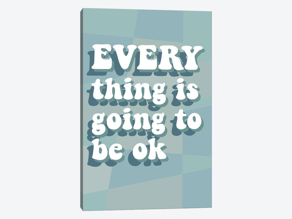 Everything OK by Delores Naskrent 1-piece Canvas Wall Art