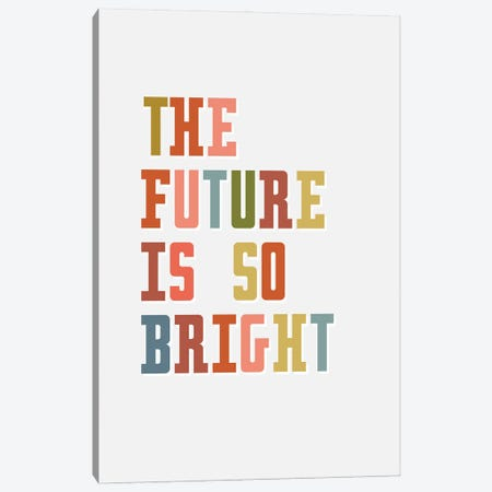 Future Is Bright Canvas Print #DNA51} by Delores Naskrent Canvas Art