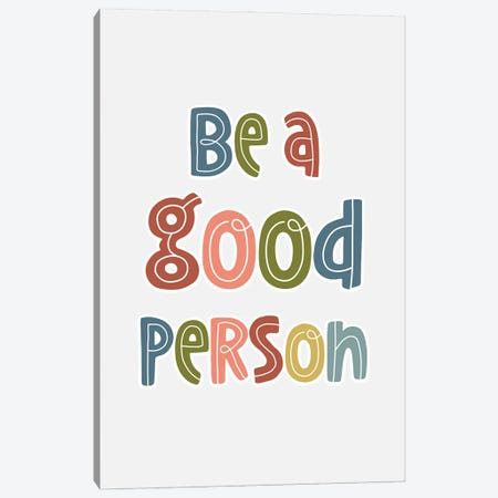 Good Person Canvas Print #DNA52} by Delores Naskrent Canvas Artwork