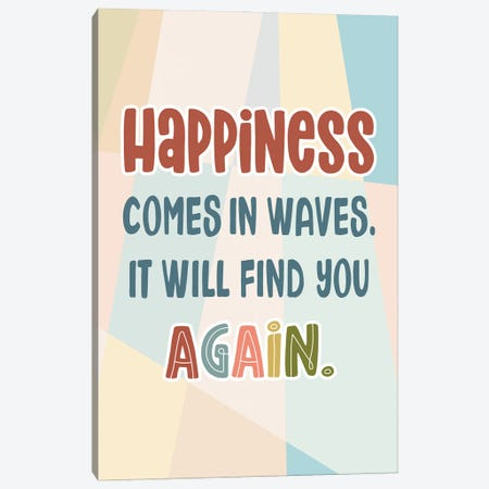 Happiness Again Canvas Print #DNA54} by Delores Naskrent Canvas Print