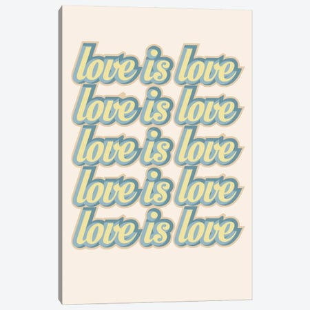 Love is Love Canvas Print #DNA59} by Delores Naskrent Canvas Art
