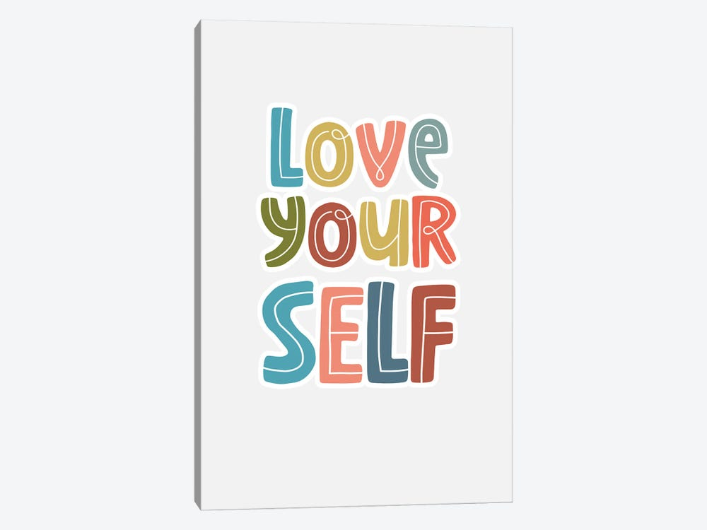 Love Yourself by Delores Naskrent 1-piece Art Print