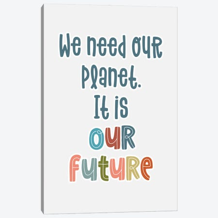 Planet Is Our Future Canvas Print #DNA63} by Delores Naskrent Canvas Art Print