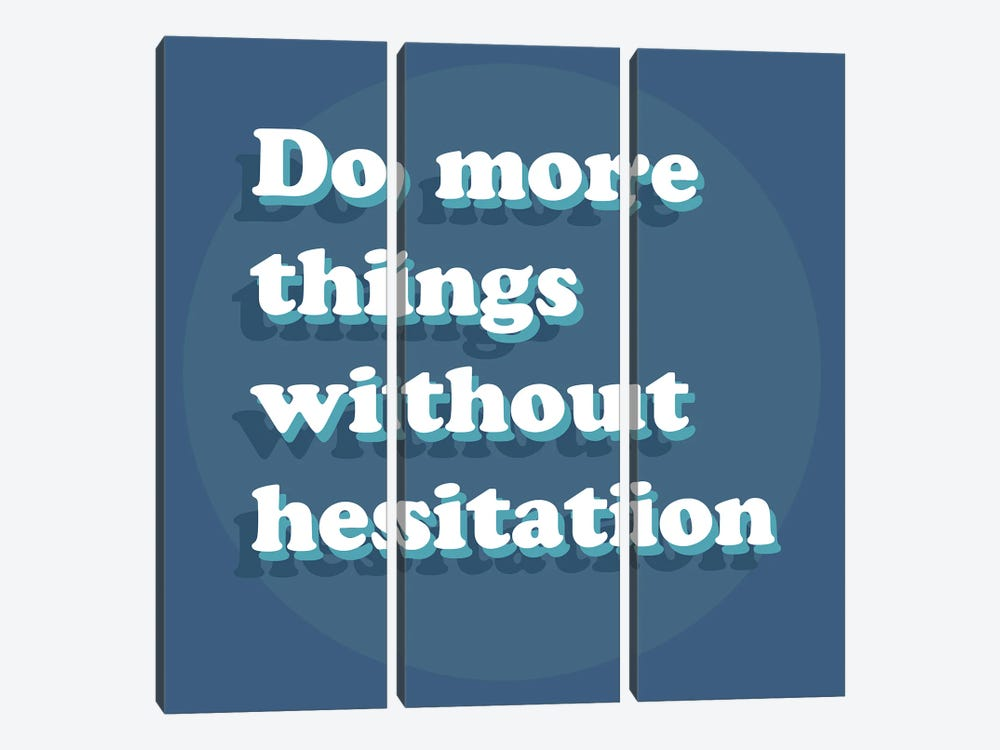 Without Hesitation by Delores Naskrent 3-piece Canvas Print