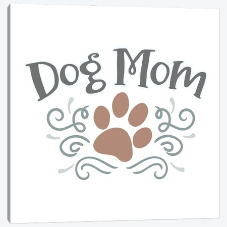 Dog Mom Canvas Print #DNA66} by Delores Naskrent Canvas Wall Art