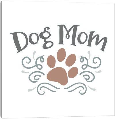Dog Mom Canvas Art Print