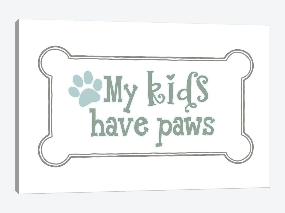 My Kids Have Paws by Delores Naskrent 1-piece Canvas Print