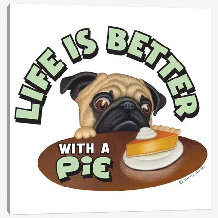 Pug Life is Better with Pie Canvas Print #DNG177} by Danny Gordon Canvas Wall Art