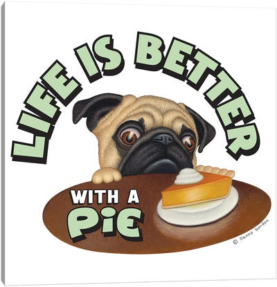 Pug Life is Better with Pie Canvas Art Print