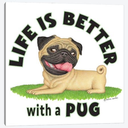 Pug on Grass Life is Better Canvas Print #DNG178} by Danny Gordon Canvas Print