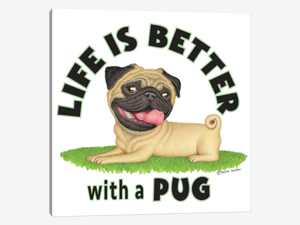 Pug on Grass Life is Better by Danny Gordon 1-piece Canvas Art