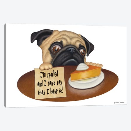 Pug I'm Spoiled Canvas Print #DNG85} by Danny Gordon Canvas Wall Art