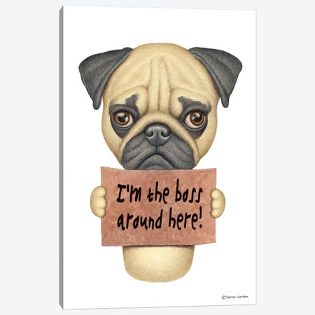 Pug I'm The Boss Canvas Print #DNG86} by Danny Gordon Canvas Art